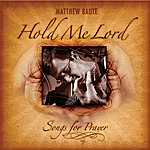 Matthew Baute Hold Me, Lord