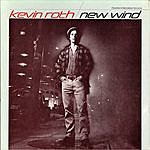 Kevin Roth New Wind