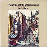 Kevin Roth The Living And The Breathing Wind