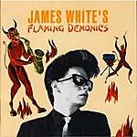 James White James White's Flaming Demonics