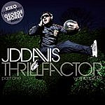 JD Davis Thrill Factor (World Cup 2008): Part One (4-Track Maxi-Single)