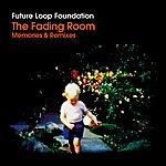 Future Loop Foundation The Fading Room: Memories & Remixes