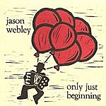 Jason Webley Only Just Beginning