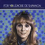 Jackie DeShannon For You