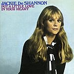 Jackie DeShannon Put A Little Love In Your Heart (Remastered)