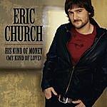Eric Church His Kind Of Money (My Kind Of Love) (Single)