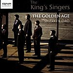 The King's Singers The Golden Age: Siglo De Oro