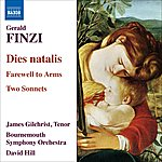 James Gilchrist Gerald Finzi: Dies Natalis/Farewell To Arms/2 Sonnets
