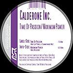 Calderone Inc. Maximum Power/Time Of Passion (3-Track Remix Maxi-Single)