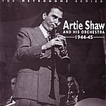 Artie Shaw & His Orchestra The Metronome Series: 1944-45