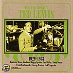 Ted Lewis The Jazz Worthy Ted Lewis, 1929-1933