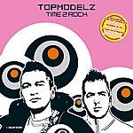 Topmodelz Time 2 Rock