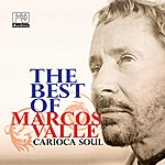 Marcos Valle The Best Of Marcos Valle - Caricoa Soul