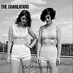 The Charlatans UK The Misbegotten (Single)