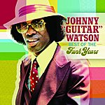 Johnny 'Guitar' Watson The Best Of The Funk Years