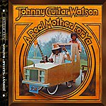 Johnny 'Guitar' Watson A Real Mother For Ya