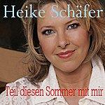 Heike Schäfer Teil Diesen Sommer Mit Mir (3-Track Remix Maxi-Single)