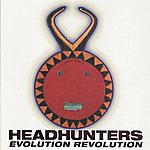 Headhunters Evolution Revolution