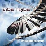 The Vibe Tribe Melodrama