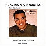 Billy Griffin All The Way To Love (2-Track Single)