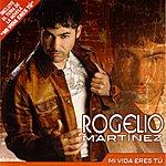 Rogelio Martinez Mi Vida Eres Tu (Single)
