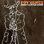 Foy Vance Shed A Little Light (2-Track Single)