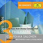 Esa-Pekka Salonen Live From Walt Disney Concert Hall: Works By Beethoven & Lutoslawski