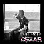 Cezar Will You Be? (Single)