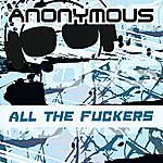 Anonymous All The Fuckers (4-Track Maxi-Single)