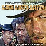 Ennio Morricone Il Buono, Il Brutto, Il Cattivo (Le Bon, La Brute Et Le Truand): Music From The Motion Picture