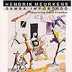 Hendrik Meurkens Samba Importado