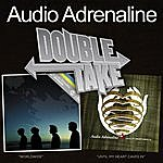 Audio Adrenaline Double Take: Worldwide/Until My Heart Caves In