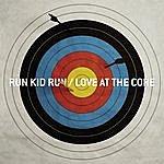 Run Kid Run Love At The Core