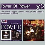 Tower Of Power Ain't Nothin' Stoppin' Us Now/Back On The Streets