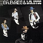 The Byrds Dr. Byrds & Mr. Hyde