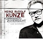 Heinz Rudolf Kunze Kommando Zuversicht - Das Musikalische Hörbuch