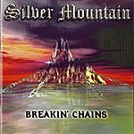 Silver Mountain Breakin' Chains
