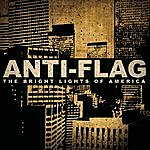 Anti-Flag The Bright Lights Of America/Wake Up The Town