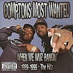 Compton's Most Wanted When We Wuz Bangin