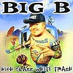 Big B High Class White Trash