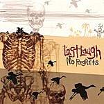 Last Laugh No Regrets