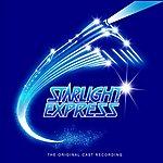 Original London Cast Starlight Express: Original London Cast