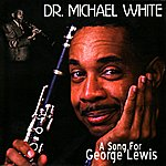 Dr. Michael White A Song For George Lewis