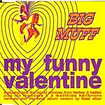 Big Muff My Funny Valentine (8-Track Remix Maxi-Single)