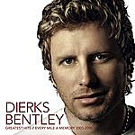 Dierks Bentley Greatest Hits: Every Mile A Memory 2003-2008