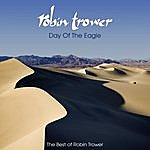 Robin Trower Day Of The Eagle: The Best Of Robin Trower (Remastered)