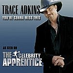 Trace Adkins You're Gonna Miss This (Single)