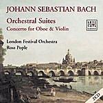 Ross Pople Johann Sebastian Bach: Orchestral Suites/Concerto For Oboe & Violin