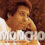 Moncho La Magia Del Bolero