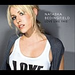 Natasha Bedingfield Love Like This (3-Track Maxi-Single)
